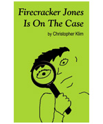 Firecracker Jones is on the Case by Christopher Klim